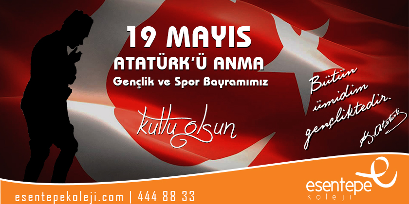 19 Mayıs Atatürk'ü Anma Gençlik ve Spor Bayramımız Kutlu Olsun...