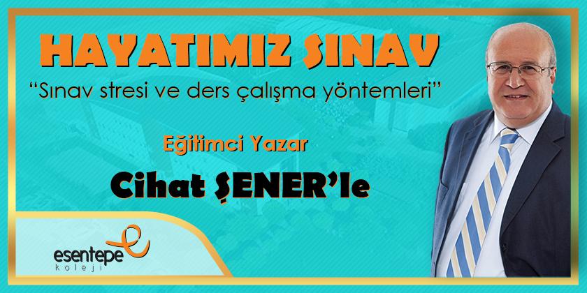 """Cihat ŞENER'le """"Hayatımız Sınav"""" Konulu Söyleyişi..."""