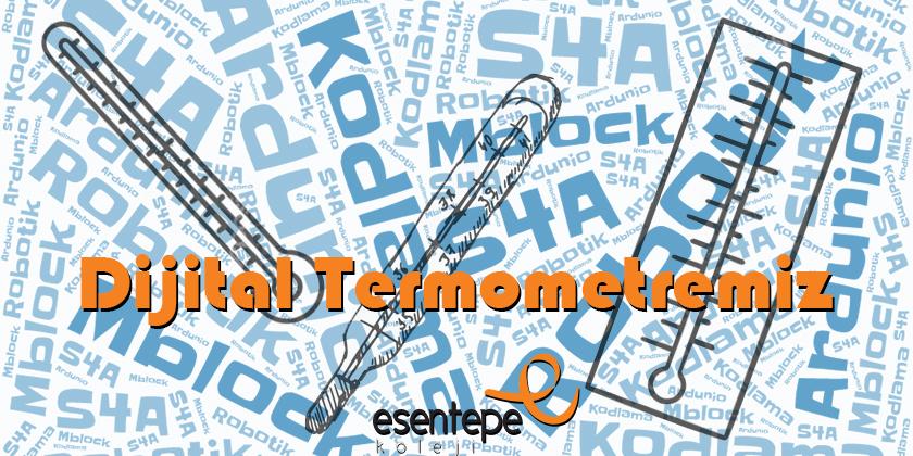 Robotik ve Kodlama Gruplarımızla Termometre Yaptık...